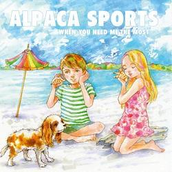 ALPACA SPORTS / WHEN YOU NEED ME THE MOST (CD)