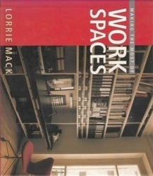 書籍 Making the most of Work Spaces Lorrie Mack CO