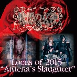 Athena's Slaughter - Locus of 2015