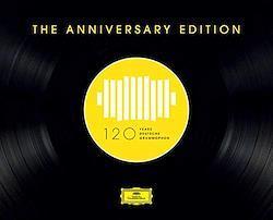 120 Years of Deutsche Grammophon - The Anniversary Edition