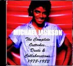 Michael Jackson/Complete Outtakes,Duets & Collaborations 1978-1982 2CD-R