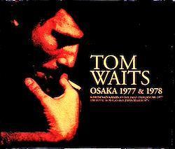 Tom Waits/Osaka,Japan 1977 & 1978 3CD-R