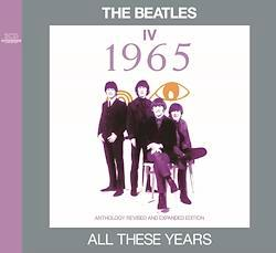 BEATLES / ALL THESE YEARS IV -1965 (2CD)