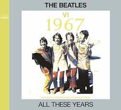 BEATLES / ALL THESE YEARS VI -1967 (2CD)