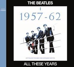 BEATLES / ALL THESE YEARS I -1957/62 (2CD)