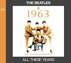BEATLES / ALL THESE YEARS II -1963 (2CD)